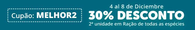 2ª unid a 30% em toda a ração seca. Combine como quiser!